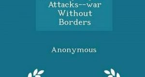 Computer Security: Cyber Attacks--War Without Borders - Scholar's Choice Edition 6