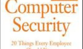 Computer Security : 20 Things Every Employee Should Know by Ben Rothke 6